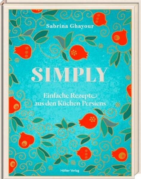 Hölker Verlag Buch: Simply Rezepte aus den Küchen Persiens
