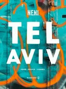 Brandstätter Verlag Buch: Tel Aviv Food. People. Stories