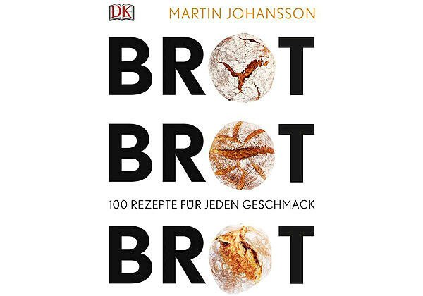 DK Verlag Buch: Brot Brot Brot 100 Rezepte für jeden Geschmack