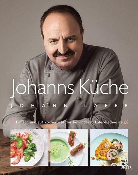 Gräfe und Unzer Buch: Johanns Küche Johann Lafer