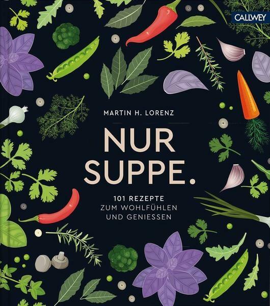 Callwey Verlag Buch: Nur Suppe Lorenz