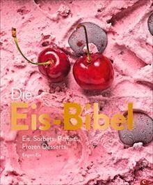 Christian Verlag Buch: Die Eis-Bibel 100 Rezepte vom Eis-Profi